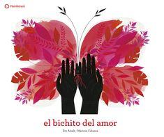 "Eva Aixalà / Mariona Cabassa. ""El bichito del amor"". Editorial Flamboyant Editorial, Conte, Marie, Flamboyant, Movie Posters, Products, Children's Books, Country Man, Film Poster"