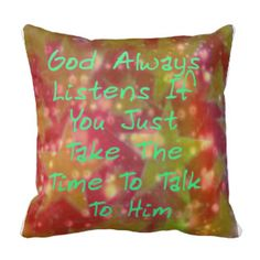 god always listens pillow#sold on zazzle