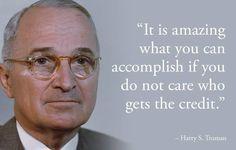 ~ Harry S. Truman