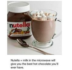 Nutella hot cocoa. -just tried this and yeah I'm hooked :P