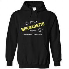 It is a BERNADETTE - #shower gift #shirt design