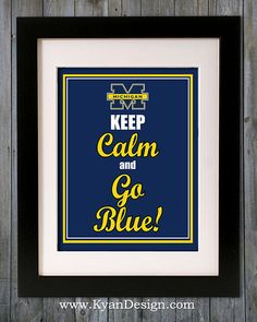 University of Michigan Keep Calm and Go Blue! by KyanDesign, $9.95