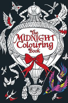 The Midnight Colouring Book by Richard Merritt | 16 Colouring Books That Are Perfect For Grown-Ups
