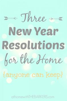 Still need a New Year's Resolution for 2015? Why not try one of these easy ones for your home.