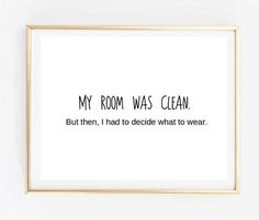 11x14 Typographic Print art print wall decor my room was clean tumblr shirt tumblr room decor frame quote poster saying funny quote