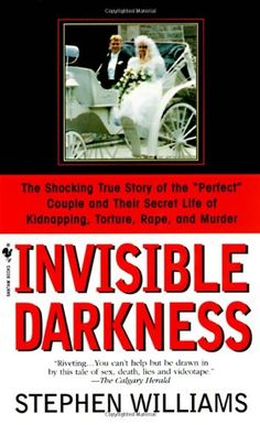 Invisible Darkness: The Strange Case Of Paul Bernardo and Karla Homolka by Stephen Williams,http://www.amazon.com/dp/055356854X/ref=cm_sw_r_pi_dp_B20ksb06MACZVEH8