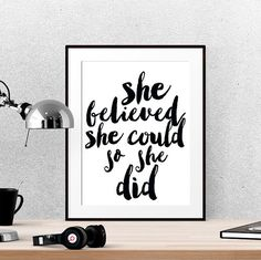 Inspirational quote prints She believed she by LUCIAandLUCIANA