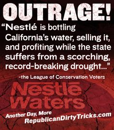 COMPANIES ARE PEOPLE?? RULES AND TAXES SHOULD BE EQUAL TO WHAT PEOPLE ENDURE OR PAY!!Nestlé: Stop Stealing Water From Poor Communities! | Republican Dirty Tricks