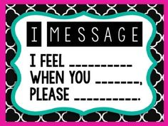 FREE Poster for your classroom/office using I feel statements. I feel __________when you _______, please __________.