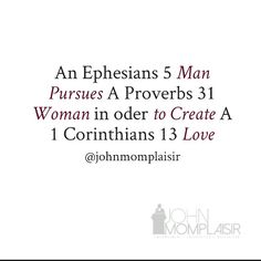 A Proverbs 31 Woman will ATTRACT an Ephesians 5 Man So They Can Create that 1 Corinthians 13 Love
