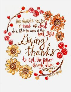Colossians urges us to commit our actions in the name of Jesus. We are taught to do service and help others through Jesus. By the Holy Spirit, we are given the gift of Counsel so that we're able to make correct decisions in our lives. Scripture Wall Art, Bible Verse Art, Bible Verses Quotes, Bible Scriptures, Thankful Bible Verses, Fall Bible Verses, Quotes Quotes, Thankful Quotes, Christian Life