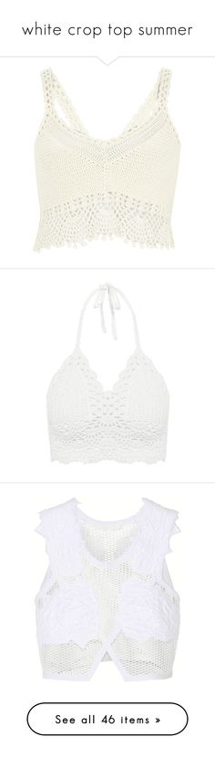 """""""white crop top summer"""" by kimsungkyu ❤ liked on Polyvore featuring tops, shirts, crop top, bralet, tank tops, knitwear, sale, white, women and white shirt"""