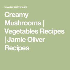 Creamy Mushrooms | Vegetables Recipes | Jamie Oliver Recipes