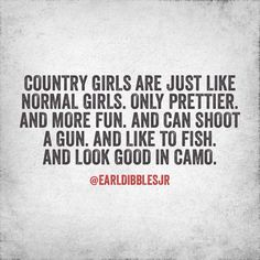 Nuff said! Country Girl Quotes, Country Girls, Country Life, Country Sayings, Earl Dibbles Jr Quotes, Dont Love, My Love, Intelligence Quotes, Drunk Texts