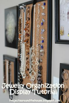 Projects Around the House: Jewelry Organization Display Tutorial