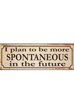 "Lol.... ""Spontaneous"" Sign"