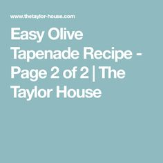 Easy Olive Tapenade Recipe - Page 2 of 2 | The Taylor House