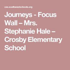 Journeys - Focus Wall – Mrs. Stephanie Hale – Crosby Elementary School