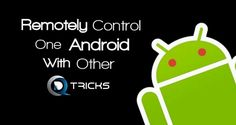 How To Remotely Control 2 Android Mobile Phones 2015 - http://www.qdtricks.org/remotely-control-android-mobile/