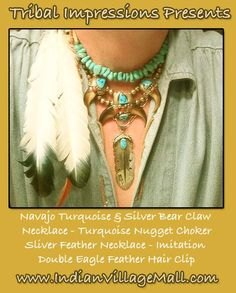 Navajo Made Bear Claw Turquoise And Sterling Sliver Choker-Turquoise Nugget Choker -Navajo Sterling Siliver Feather And Turquoise Necklace- Imitation Double Eagle Feather Wrap Hair Clip- Review the collection off of: http://www.indianvillagemall.com/jewelry/bearclaw.html