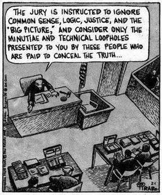 """The jury is instructed to ignore common sense, logic, justice, and the """"big picture"""" and consider only the minutiae and technical loopholes presented to you by these people who are paid to conceal the truth. Lawyer Quotes, Lawyer Humor, Law School Humor, Prison Humor, Legal Humor, Motherhood Funny, Law And Justice, Personal Injury Lawyer, Funny Text Messages"""