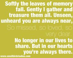 made me think of my Nana. I miss you Nana and I love you! Miss You Dad, I Carry Your Heart, Grief Loss, Papi, In Loving Memory, Wise Words, Favorite Quotes, Me Quotes, Qoutes