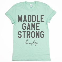 Waddle Game Strong Tee - Maternity Shirts - Ideas of Maternity Shirts - Waddle game strong baby bump pregnancy tee / funny pregnant mom quote shirt / cozy pregnancy graphic tee / Third Baby, First Baby, After Baby, Pregnant Mom, Pregnant Quotes, Pregnant Shirts, First Time Moms, Baby Hacks, Baby Bumps