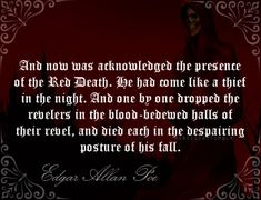― Edgar Allan Poe, The Masque of the Red Death, originally published as The Mask of the Red Death (1842)