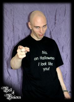"T-shirt with embroidered text: ""No, on Halloween I look like you!"" Design will not fade or crack like print! £19"