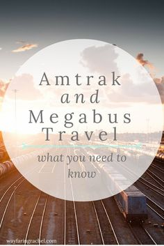 Have you ever thought about traveling in the U.S. by train or bus? (Amtrak and Megabus Travel: What You Need to Know)