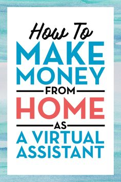Best tips on how to become a virtual assistant and make money. Here you'll find the best paying services and the sites to offer them on.