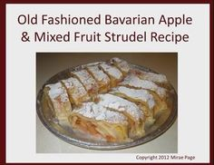 This was my Dad's recipe for the apple strudel he made at his restaurant. I was really proud to be able to keep making it for our customers after he passed