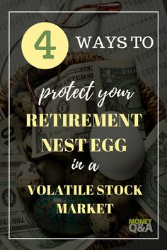 Protecting Your Retirement Nest Egg in a Volatile Stock Market - Finance tips, saving money, budgeting planner Retirement Cards, Saving For Retirement, Early Retirement, Retirement Planning, Retirement Advice, Retirement Savings, Retirement Investment, Where To Invest