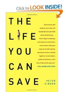 The Life You Can Save: How to Do Your Part to End World Poverty (9780812981568): Peter Singer: Books