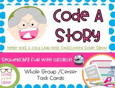 "Introducing Storytime Stem! Fun resources for teachers who are looking to incorporate STEM into their day using picture books! This activity uses the book, ""There Was a Cold Lady Who Swallowed Some Snow,"" and an Ozobot for a fun sequencing activity. Students will get to code a robot by just using markers. Unit Contents -Old Lady and Sequencing Cards -Ozobot Codes -Ozobot Task Cards -Interactive Story Map -Sequencing/Coding Sheets *Color and B&W options Like this a..."