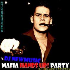 Dj Newmusic – Mafia Hands Up! Party (2013)