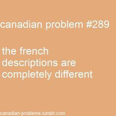 It's horribly translated from English to French with no regards to basic grammar changes Canadian Memes, Canadian Humour, Canadian Things, I Am Canadian, Canadian Girls, Canada Funny, Canada Eh, Canada Jokes, Read In French