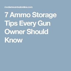 7 Ammo Storage Tips Every Gun Owner Should Know
