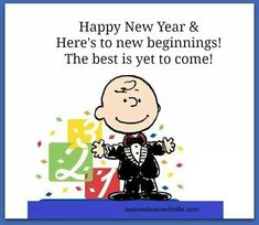 Happy New Year & Here's to new beginnings! The Best Is Yet To Come.