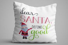 Dear Santa Define Good Christmas Throw Pillow   ninety6nine