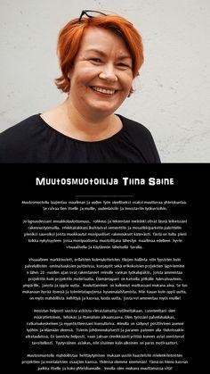 Muutosmuotoilija Tiina Saine muotoilee uuden työelämän. Joulukuu 2014.