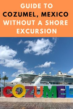Guide to visiting the Port of Cozumel, Mexico without a shore excursion or tour booked and still have a blast and experience some local culture Cozumel Mexico Cruise, Cozumel Excursions, Bahamas Cruise, Cruise Port, Shore Excursions, Cruise Travel, Cruise Vacation, Cruise Tips, Shopping Travel