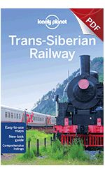 eBook Travel Guides and PDF Chapters from Lonely Planet: Trans-Siberian Railway travel guide - Plan your trip (PDF Chapter) Lonely Planet