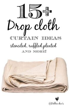 15+ Drop cloth curtains ideas. Typically, drop cloths are known  for a large sheet for covering furniture or flooring to protect it from dust or while decorating and painting.