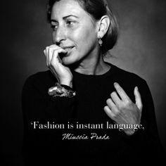 Muccia Prada #inspiration #quote #fashion #designer