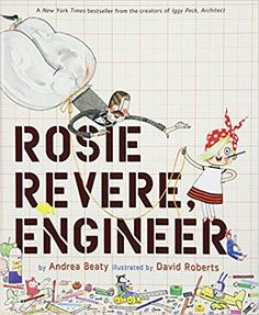 Rosie Revere, Engineer: Andrea Beaty, David Roberts: 8601420845060: Amazon.com: Books