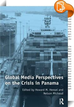 Global Media Perspectives on the Crisis in Panama    :  Operation Just Cause, the United States' incursion into Panama, was the culmination of a gradually escalating confrontation between the United States and the Noriega dominated government of Panama that extended from June, 1987 until early January, 1990. Applying diverse methodological approaches, this volume examines the various ways representative examples of the global media covered the developing crisis and the eventual US incu...