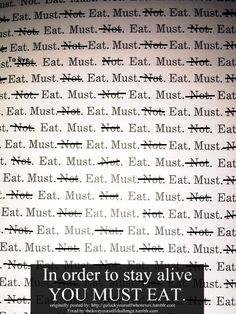 You must eat in order to stay ALIVE