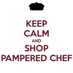 KEEP CALM AND PAMPERED CHEF ON!