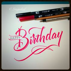 by C Langsdorf of Long Village Lettering - brush lettering -calligraphy - Happy Birthday